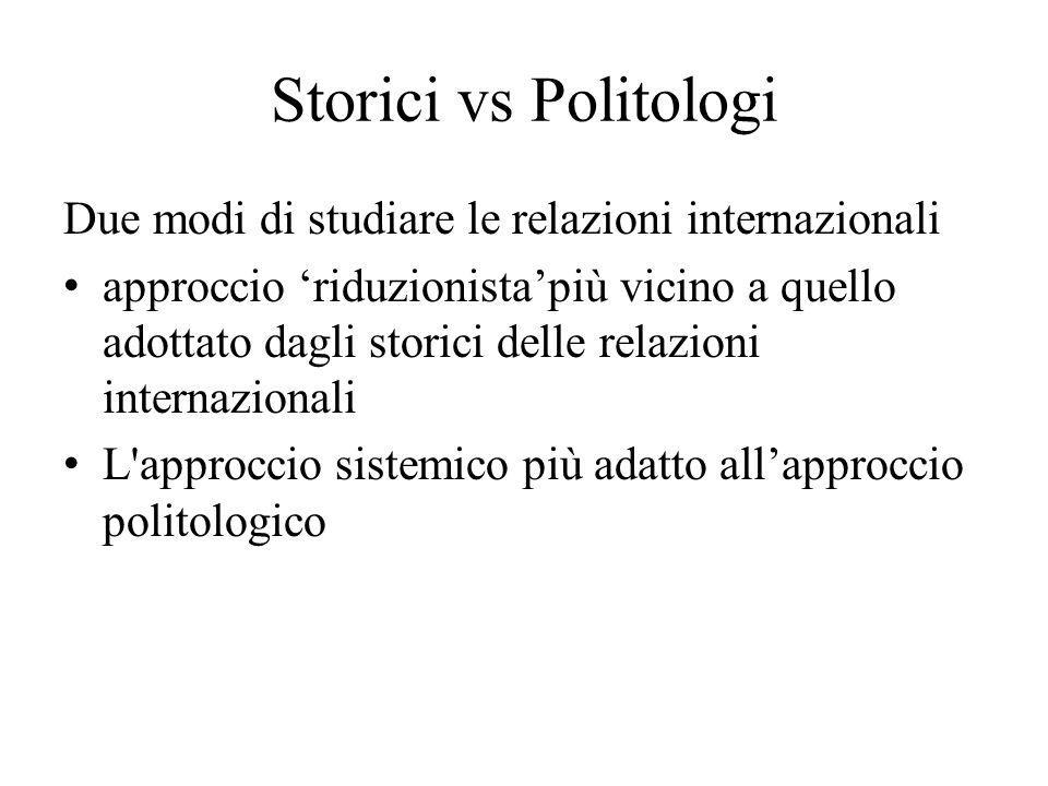 Storici vs Politologi Due modi di studiare le relazioni internazionali