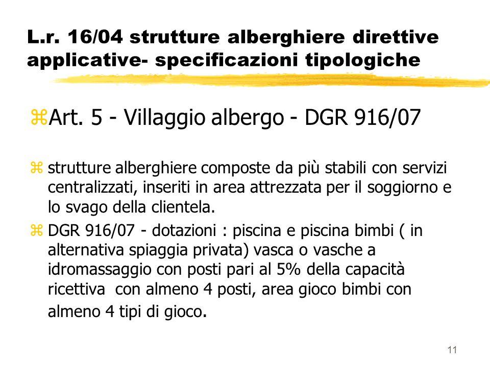 Art. 5 - Villaggio albergo - DGR 916/07