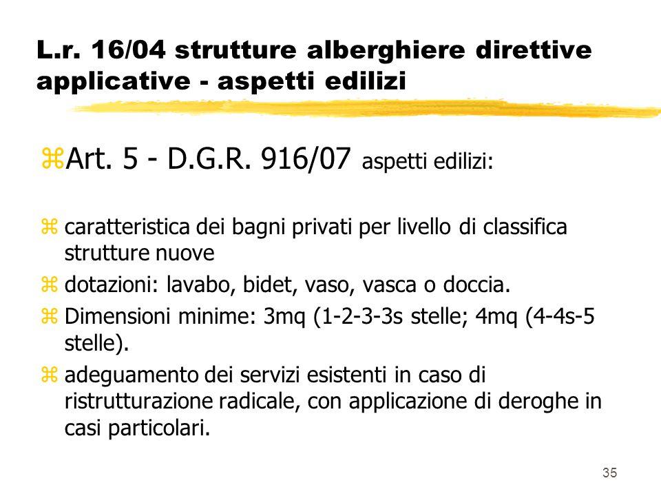 Art. 5 - D.G.R. 916/07 aspetti edilizi: