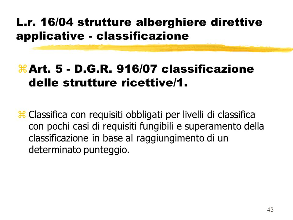 Art. 5 - D.G.R. 916/07 classificazione delle strutture ricettive/1.