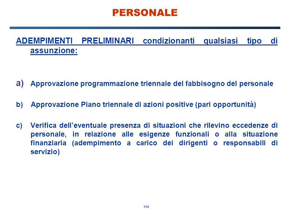 PERSONALE ADEMPIMENTI PRELIMINARI condizionanti qualsiasi tipo di assunzione: Approvazione programmazione triennale del fabbisogno del personale.