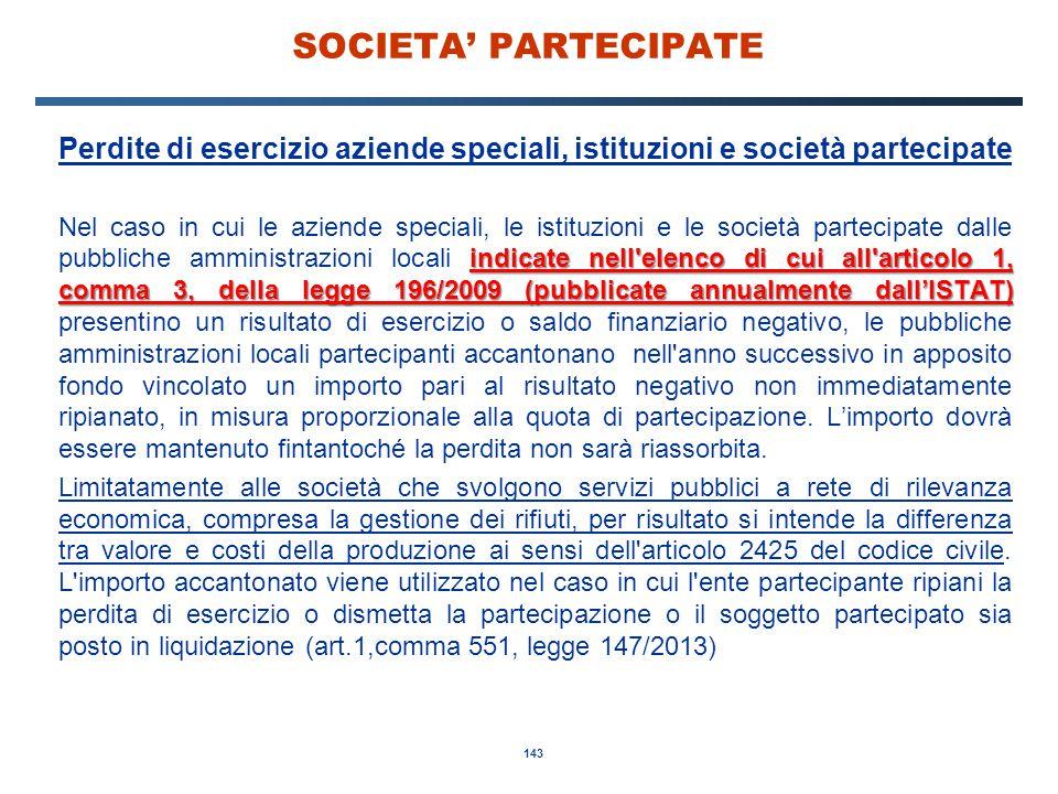 SOCIETA' PARTECIPATE Perdite di esercizio aziende speciali, istituzioni e società partecipate.