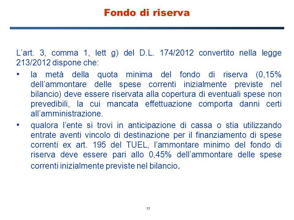 Fondo di riserva L'art. 3, comma 1, lett g) del D.L. 174/2012 convertito nella legge 213/2012 dispone che: