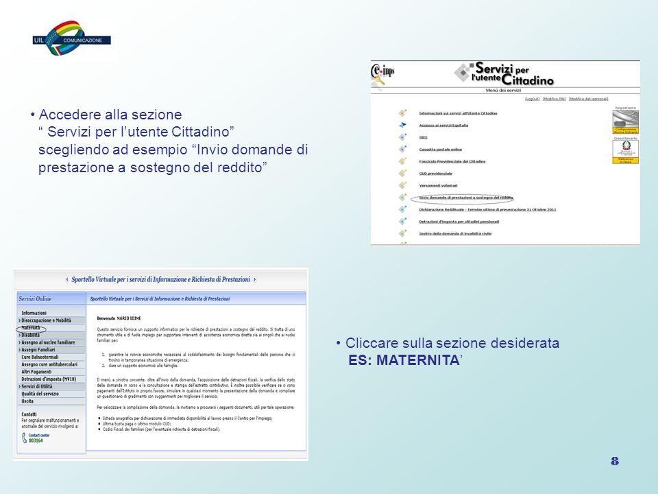 Accedere alla sezione Servizi per l'utente Cittadino scegliendo ad esempio Invio domande di. prestazione a sostegno del reddito