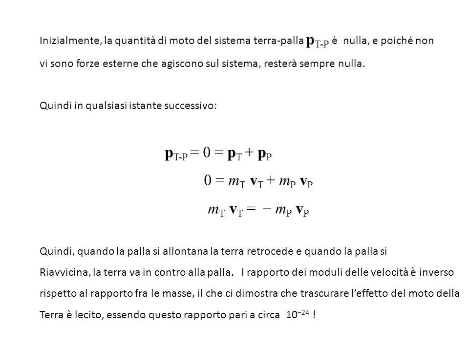 pT-P = 0 = pT + pP 0 = mT vT + mP vP mT vT = − mP vP
