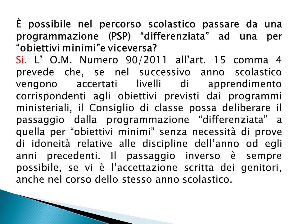 È possibile nel percorso scolastico passare da una programmazione (PSP) differenziata ad una per obiettivi minimi e viceversa