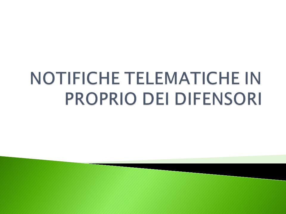 NOTIFICHE TELEMATICHE IN PROPRIO DEI DIFENSORI