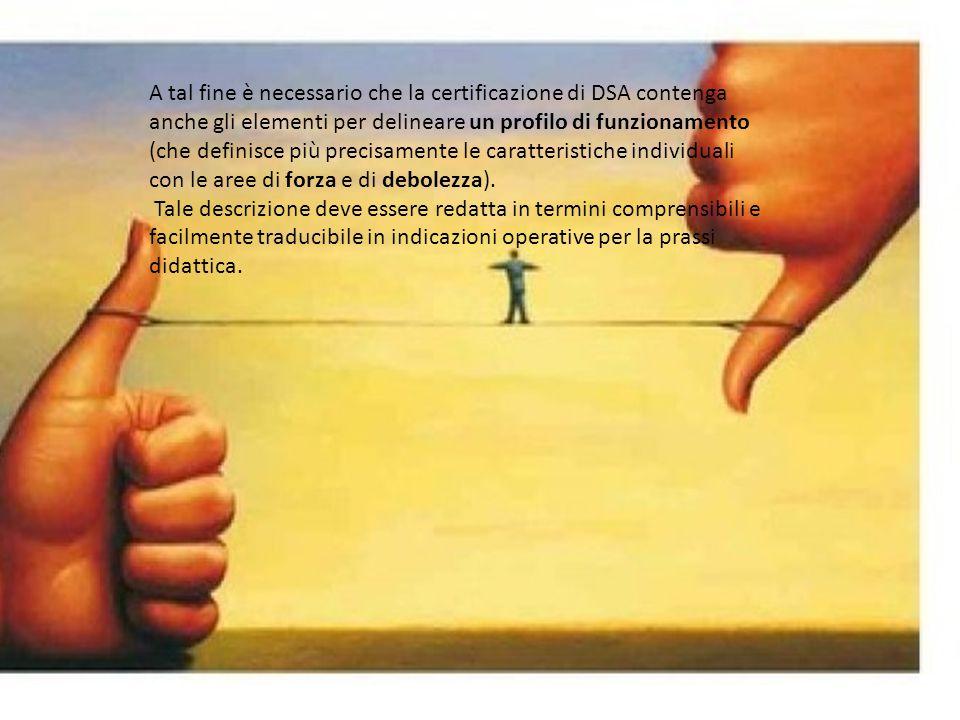 A tal fine è necessario che la certificazione di DSA contenga