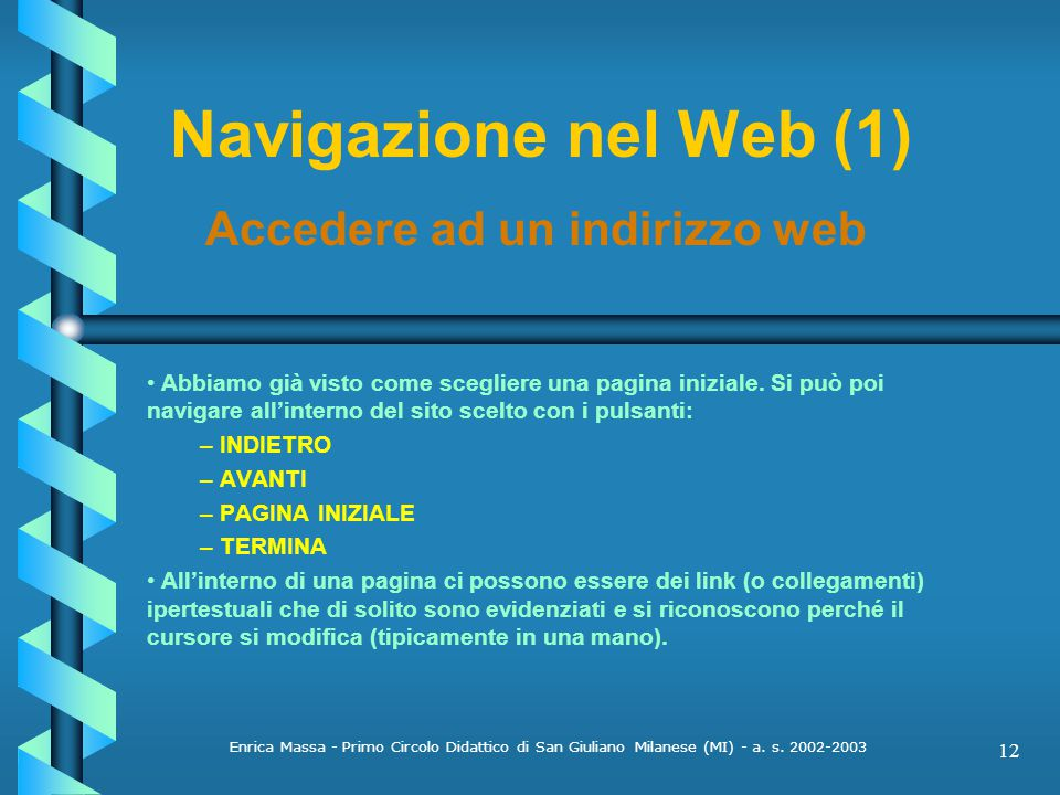 Navigazione nel Web (1) Accedere ad un indirizzo web