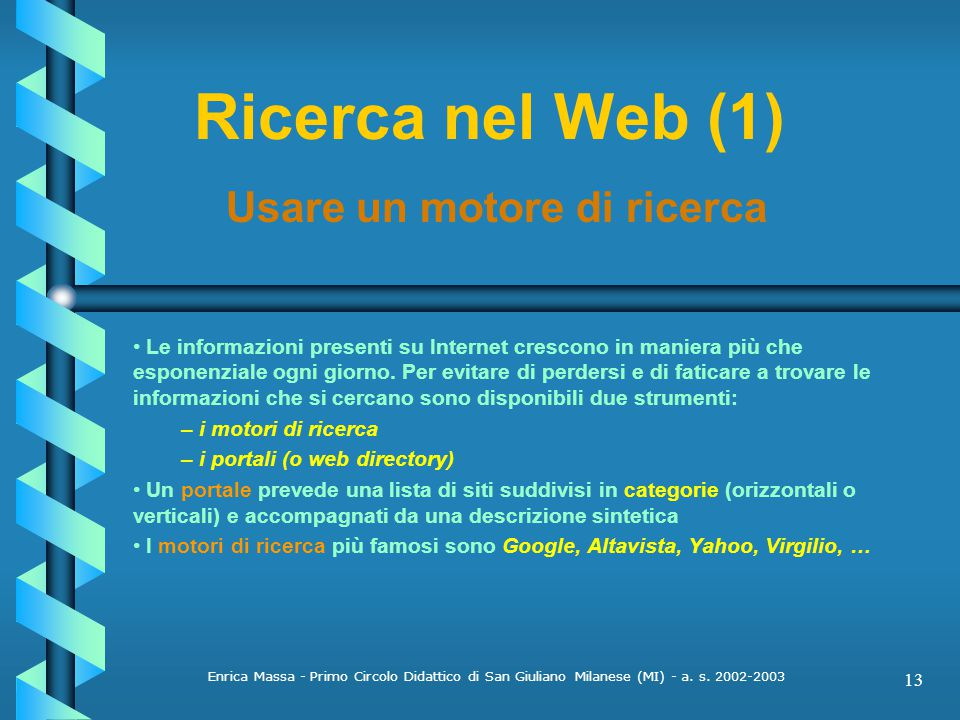 Ricerca nel Web (1) Usare un motore di ricerca
