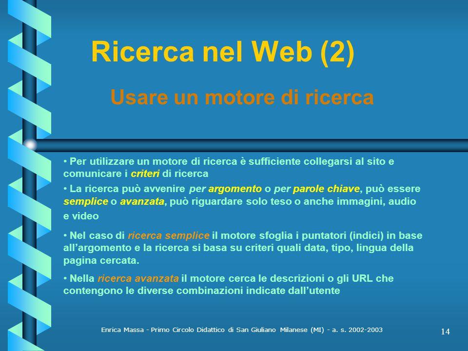 Ricerca nel Web (2) Usare un motore di ricerca