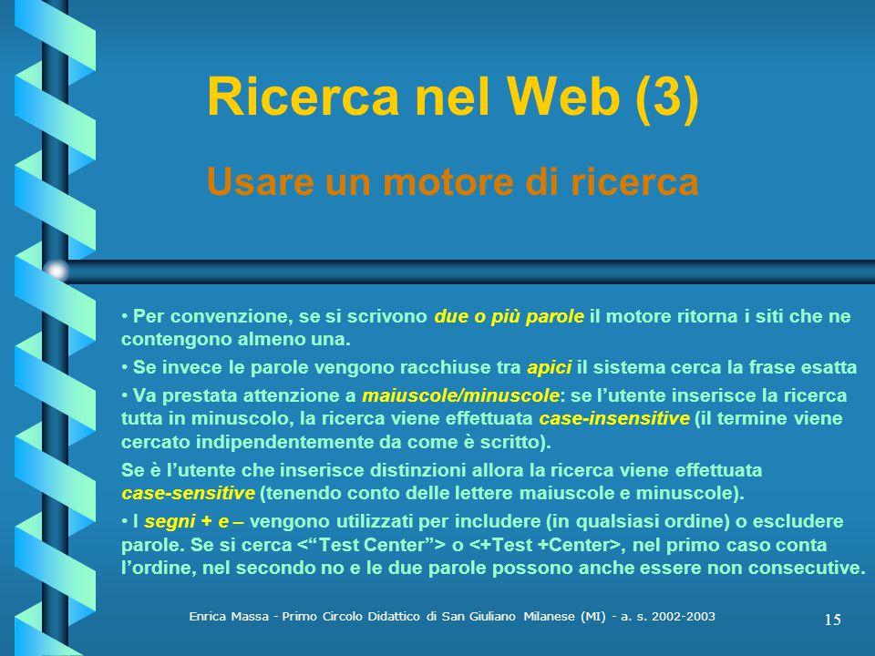 Ricerca nel Web (3) Usare un motore di ricerca