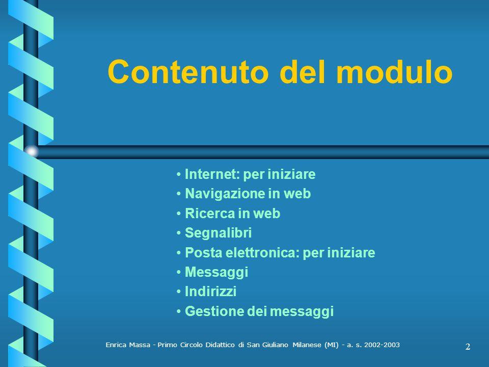 Contenuto del modulo • Internet: per iniziare • Navigazione in web