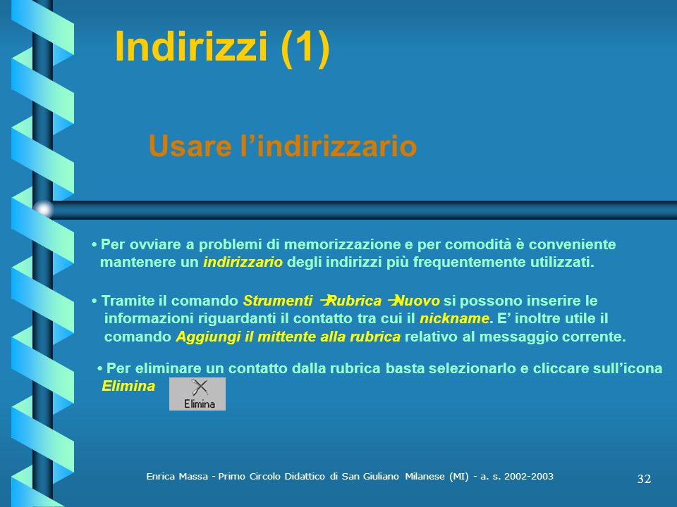 Indirizzi (1) Usare l'indirizzario