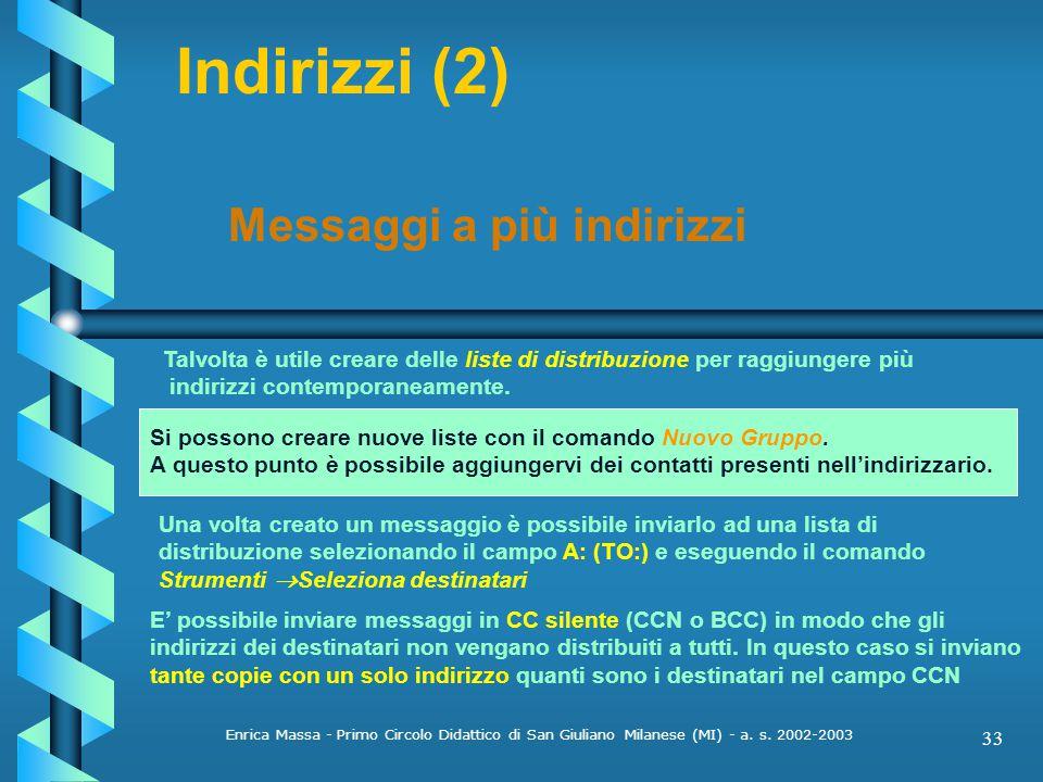 Indirizzi (2) Messaggi a più indirizzi