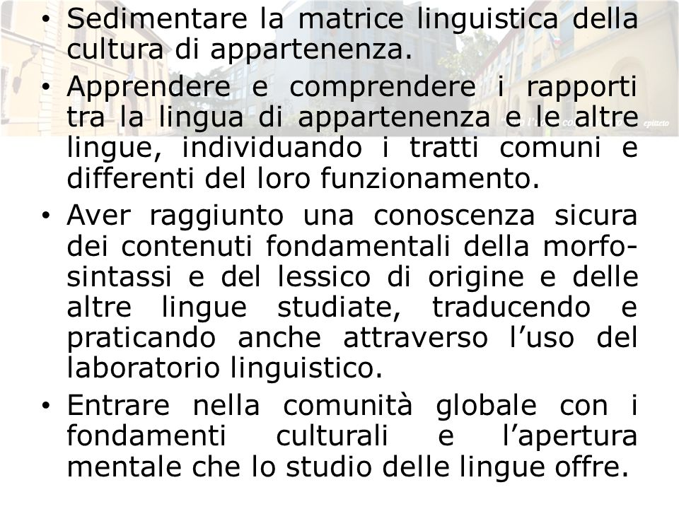 Sedimentare la matrice linguistica della cultura di appartenenza.