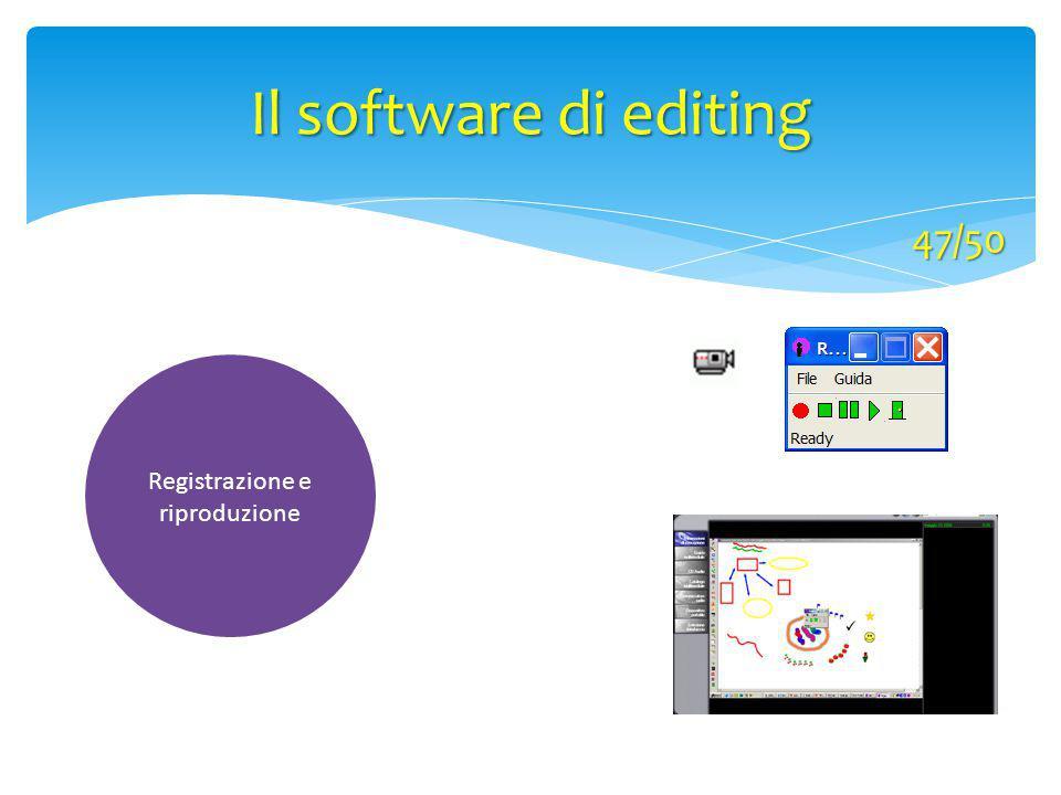 Il software di editing 47/50 Registrazione e riproduzione
