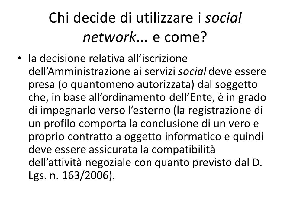 Chi decide di utilizzare i social network... e come