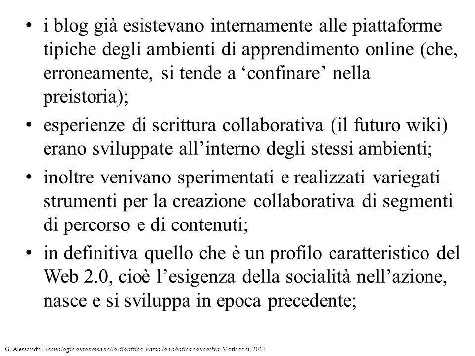 i blog già esistevano internamente alle piattaforme tipiche degli ambienti di apprendimento online (che, erroneamente, si tende a 'confinare' nella preistoria);