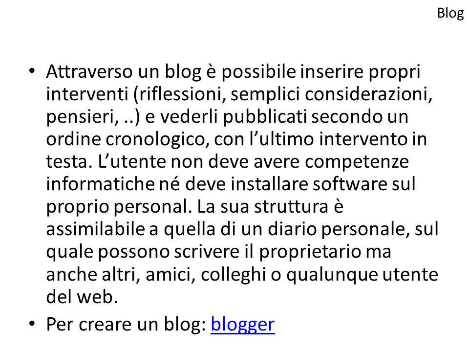 Per creare un blog: blogger