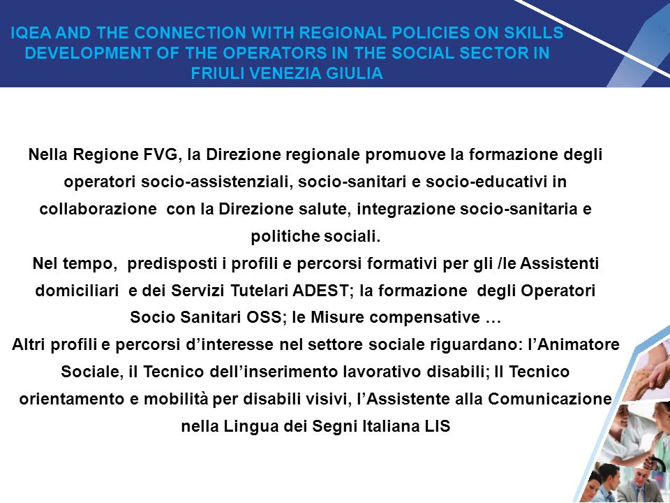 IQEA AND THE CONNECTION WITH REGIONAL POLICIES ON SKILLS DEVELOPMENT OF THE OPERATORS IN THE SOCIAL SECTOR IN FRIULI VENEZIA GIULIA