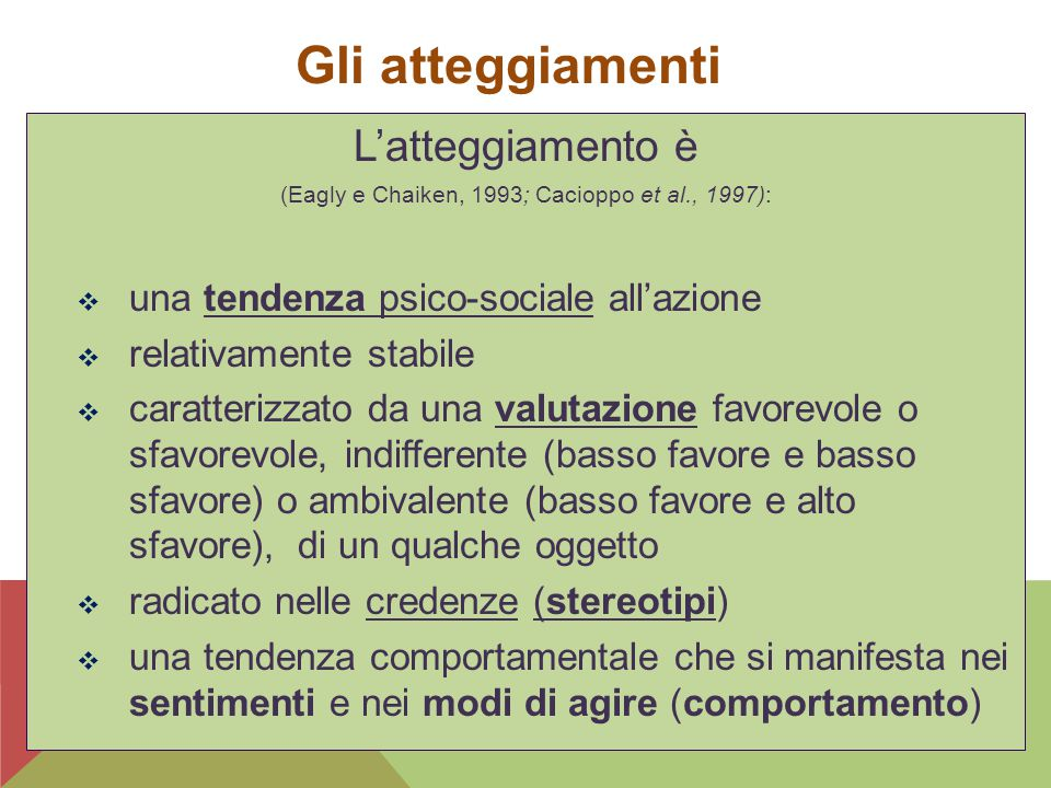 (Eagly e Chaiken, 1993; Cacioppo et al., 1997):