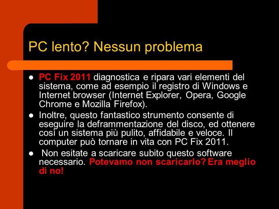 PC lento Nessun problema