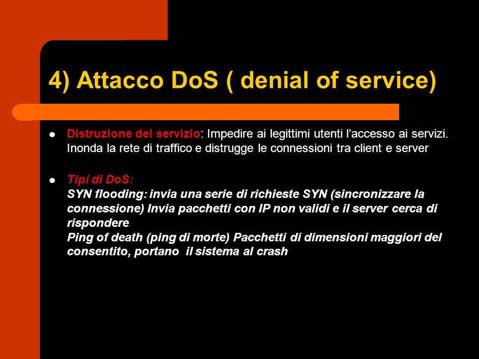 4) Attacco DoS ( denial of service)