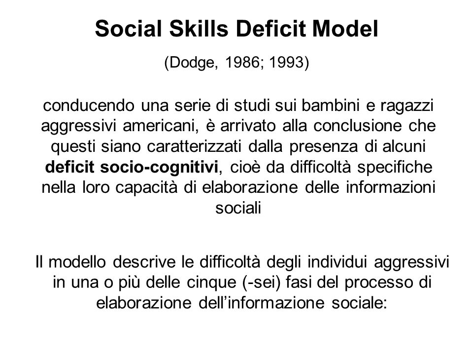 Social Skills Deficit Model (Dodge, 1986; 1993)