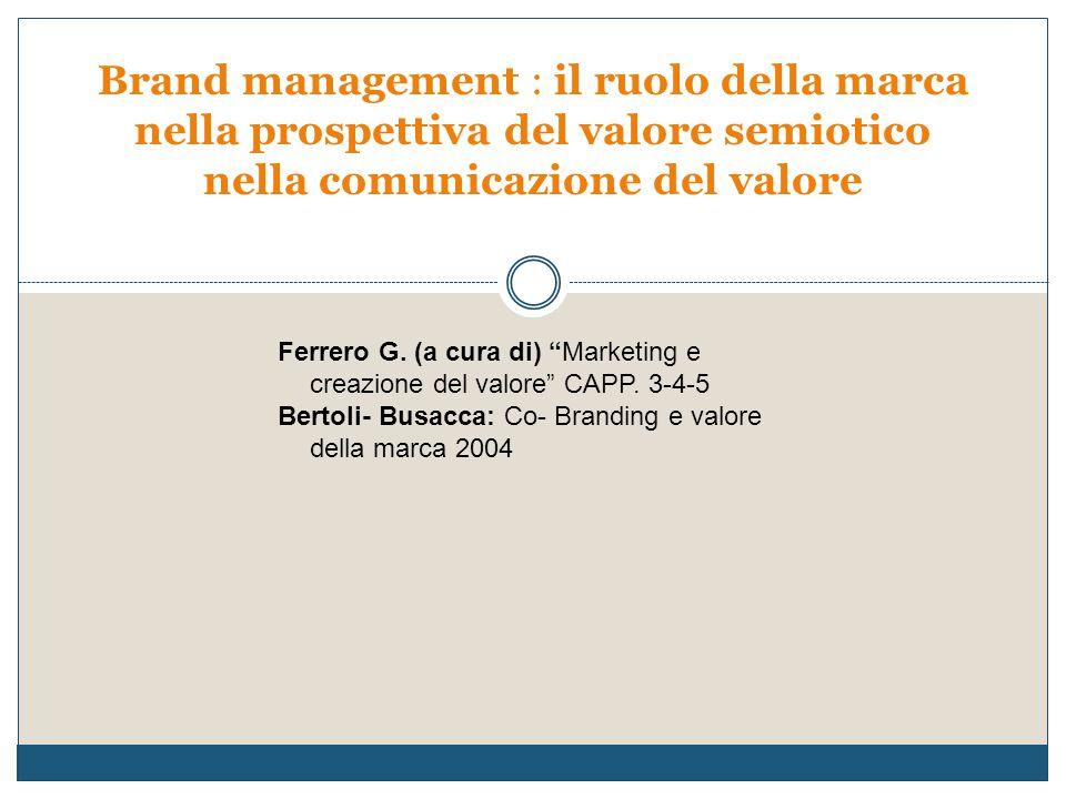 Brand management : il ruolo della marca nella prospettiva del valore semiotico nella comunicazione del valore