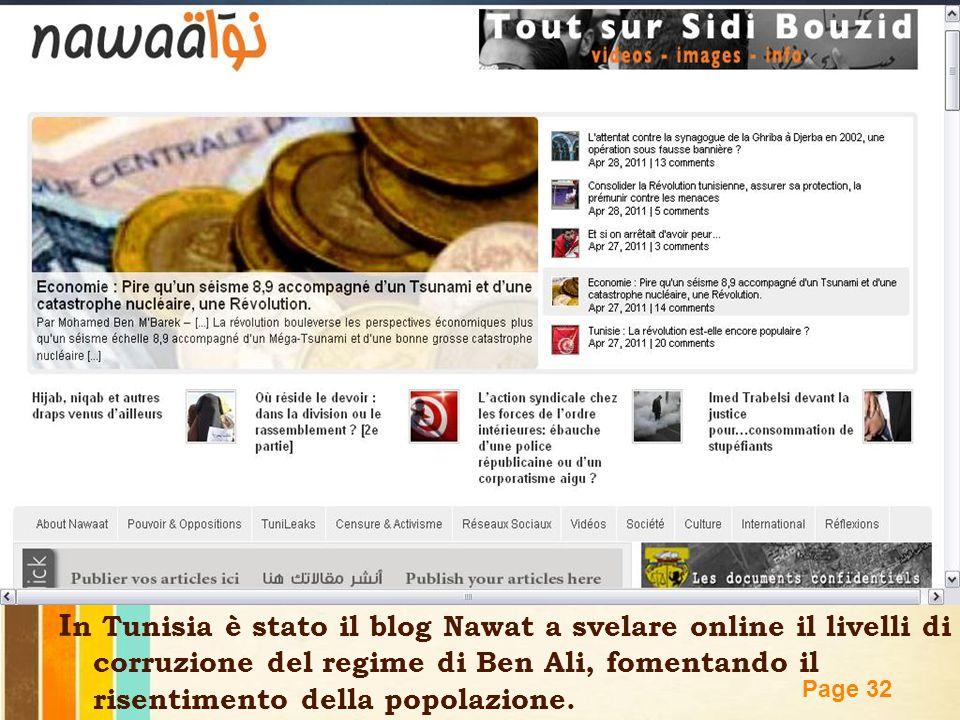 In Tunisia è stato il blog Nawat a svelare online il livelli di corruzione del regime di Ben Ali, fomentando il risentimento della popolazione.
