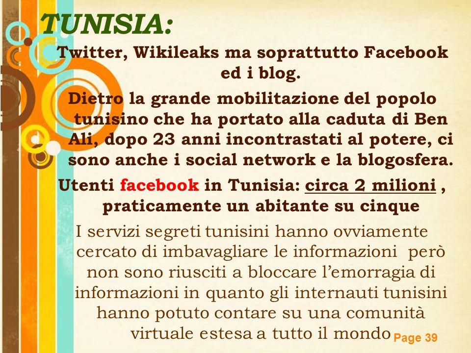 Twitter, Wikileaks ma soprattutto Facebook ed i blog.