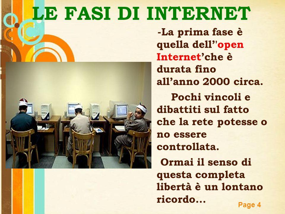 LE FASI DI INTERNET -La prima fase è quella dell' open Internet'che è durata fino all'anno 2000 circa.