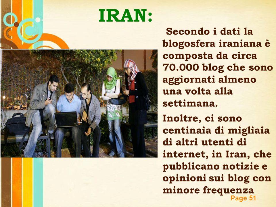 IRAN: Secondo i dati la blogosfera iraniana è composta da circa 70.000 blog che sono aggiornati almeno una volta alla settimana.