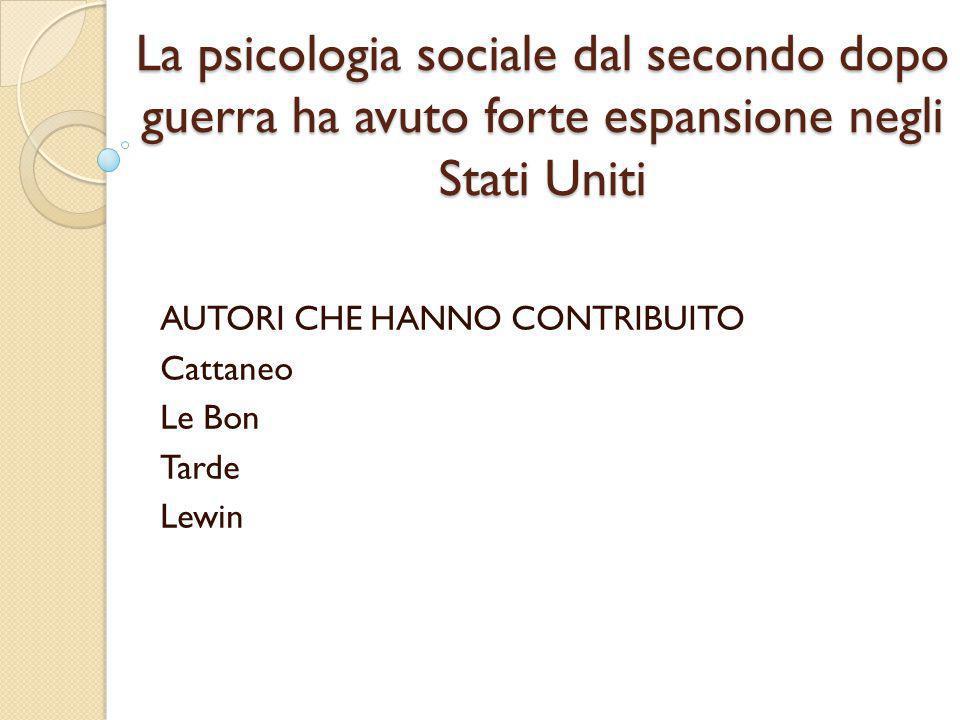 AUTORI CHE HANNO CONTRIBUITO Cattaneo Le Bon Tarde Lewin