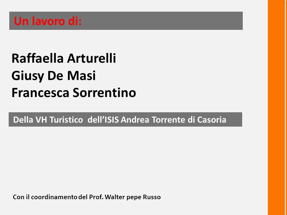 Raffaella Arturelli Giusy De Masi Francesca Sorrentino