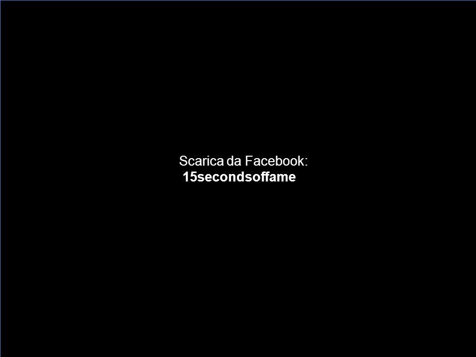 Scarica da Facebook: 15secondsoffame