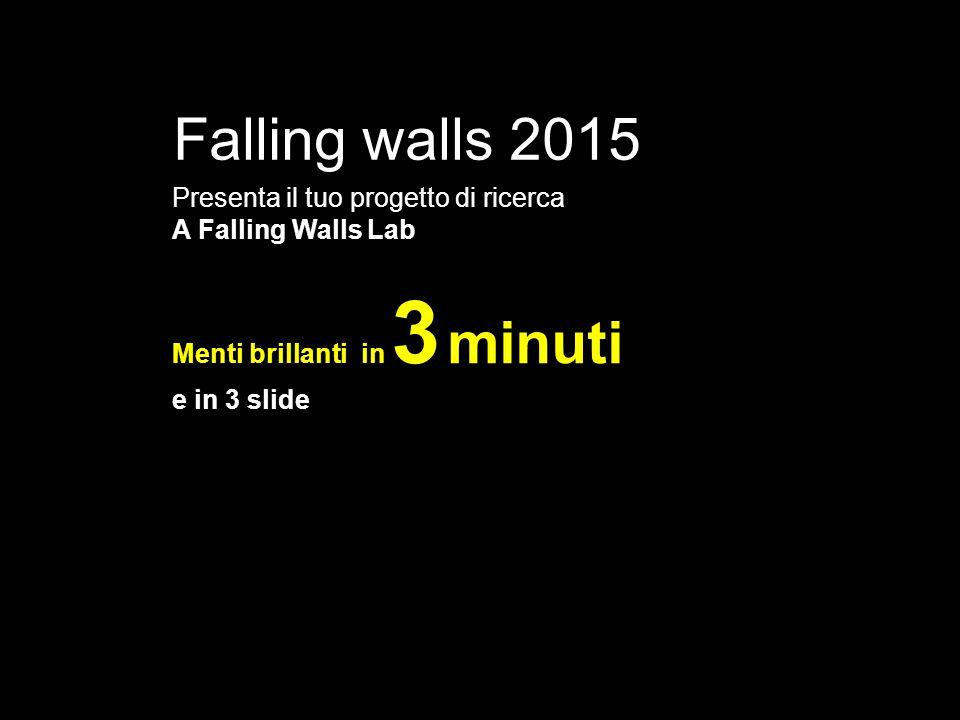 Falling walls 2015 Presenta il tuo progetto di ricerca