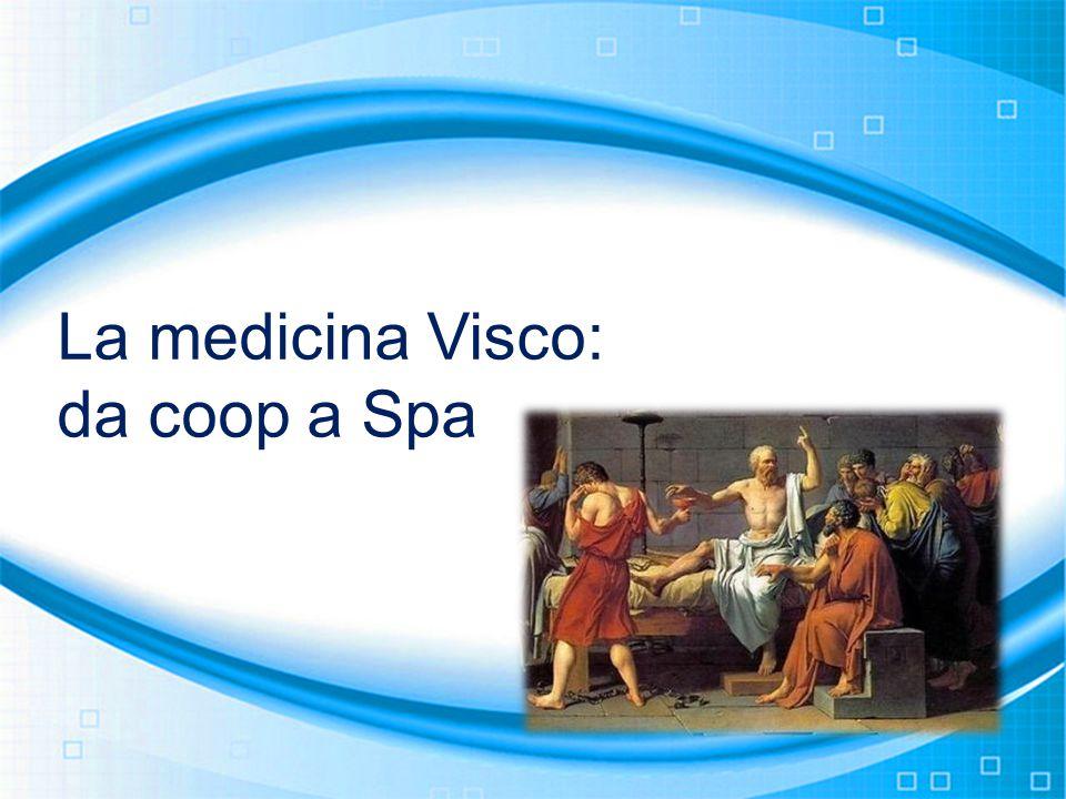 La medicina Visco: da coop a Spa