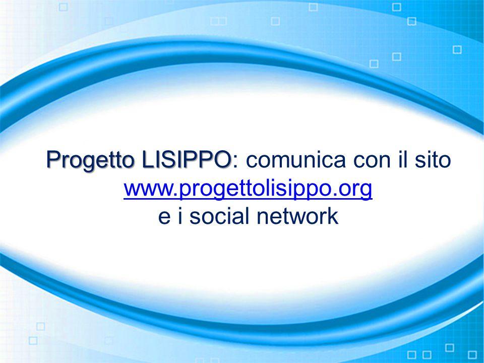 Progetto LISIPPO: comunica con il sito www.progettolisippo.org