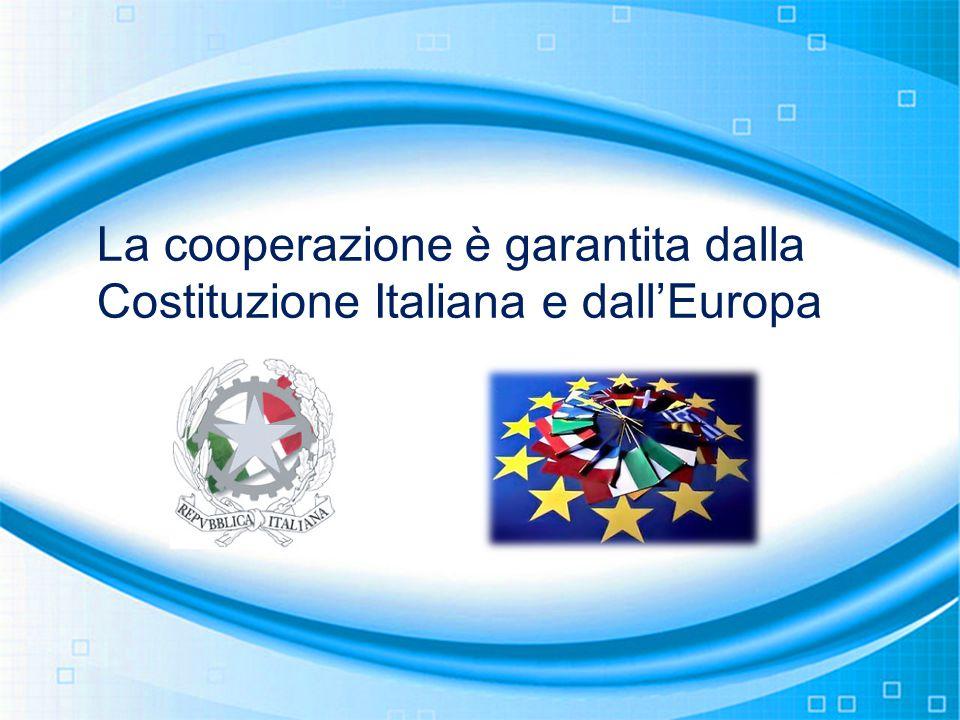 La cooperazione è garantita dalla Costituzione Italiana e dall'Europa