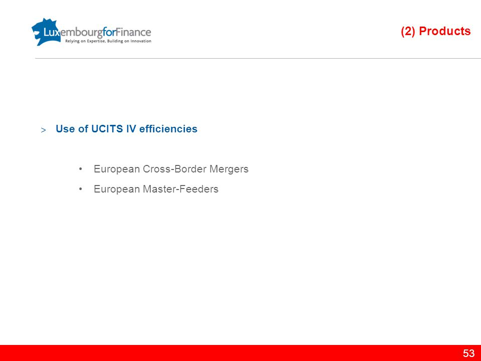 (2) Products Use of UCITS IV efficiencies