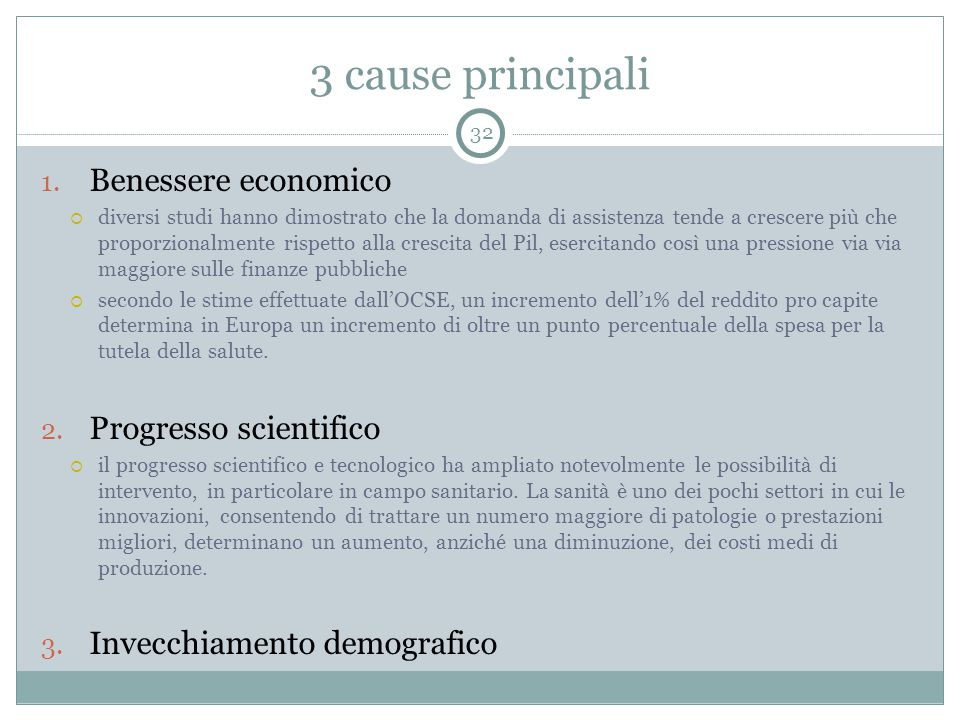 3 cause principali Benessere economico Progresso scientifico