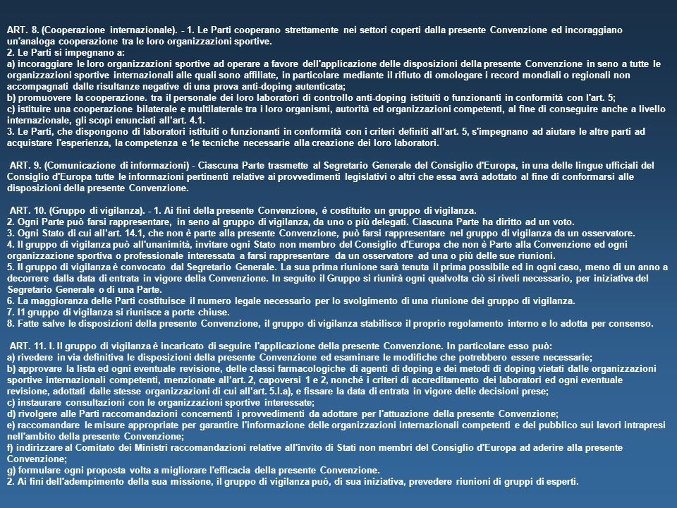 ART. 8. (Cooperazione internazionale). - 1