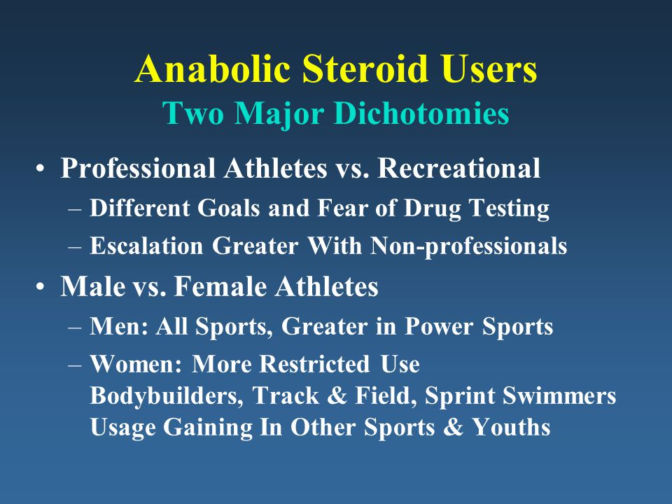 Anabolic Steroid Users Two Major Dichotomies