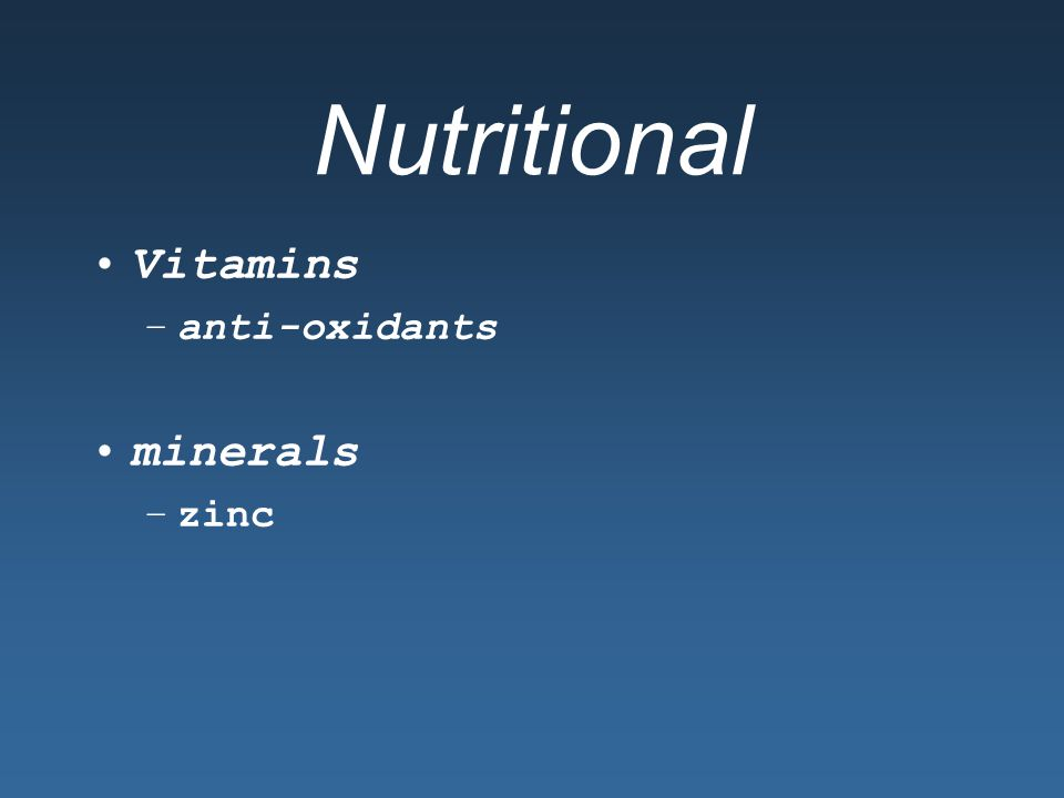 Nutritional Vitamins minerals anti-oxidants zinc