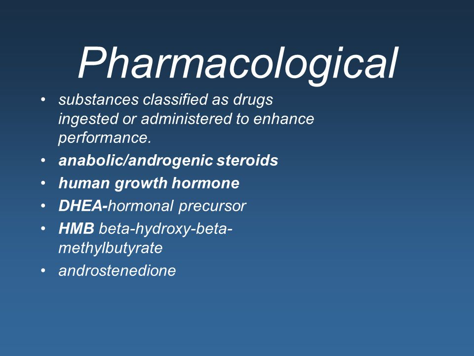 Pharmacological substances classified as drugs ingested or administered to enhance performance. anabolic/androgenic steroids.