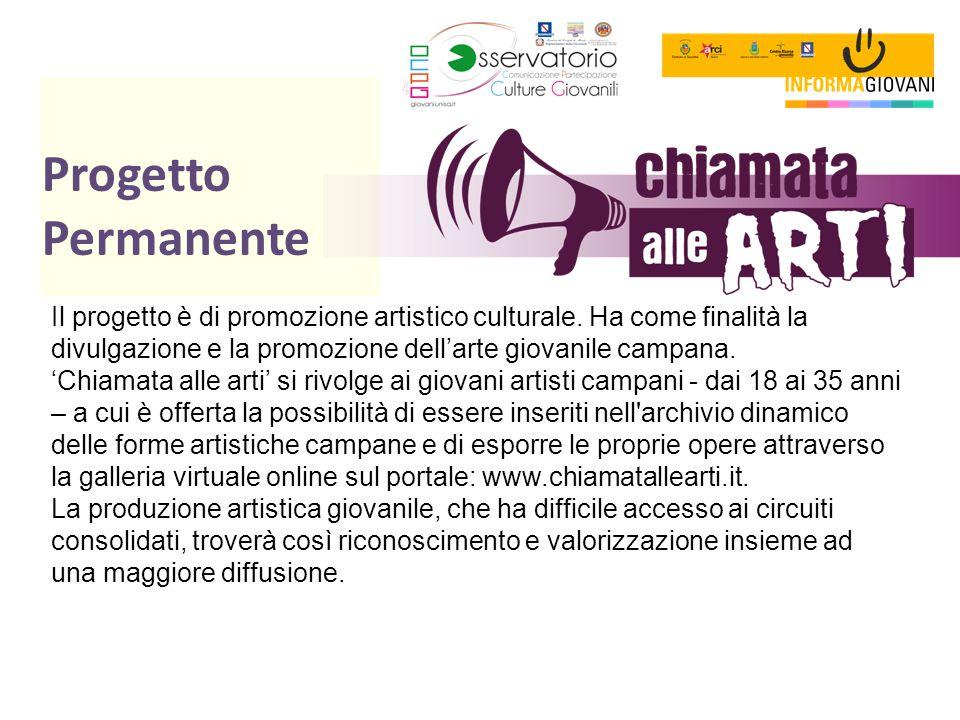 Progetto Permanente Il progetto è di promozione artistico culturale. Ha come finalità la divulgazione e la promozione dell'arte giovanile campana.