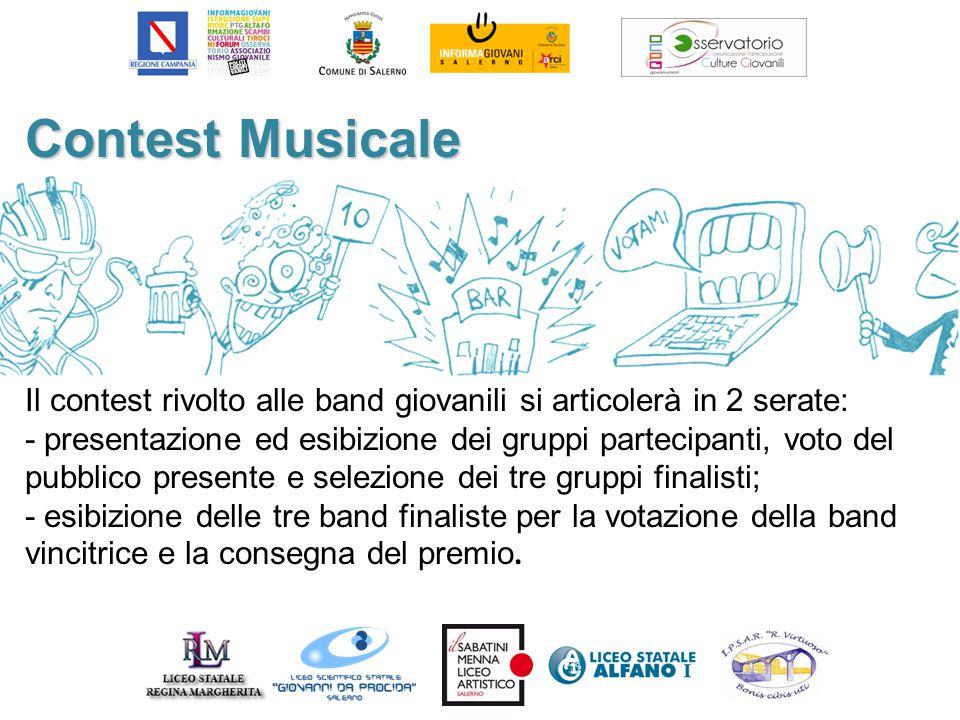 Contest Musicale Il contest rivolto alle band giovanili si articolerà in 2 serate: