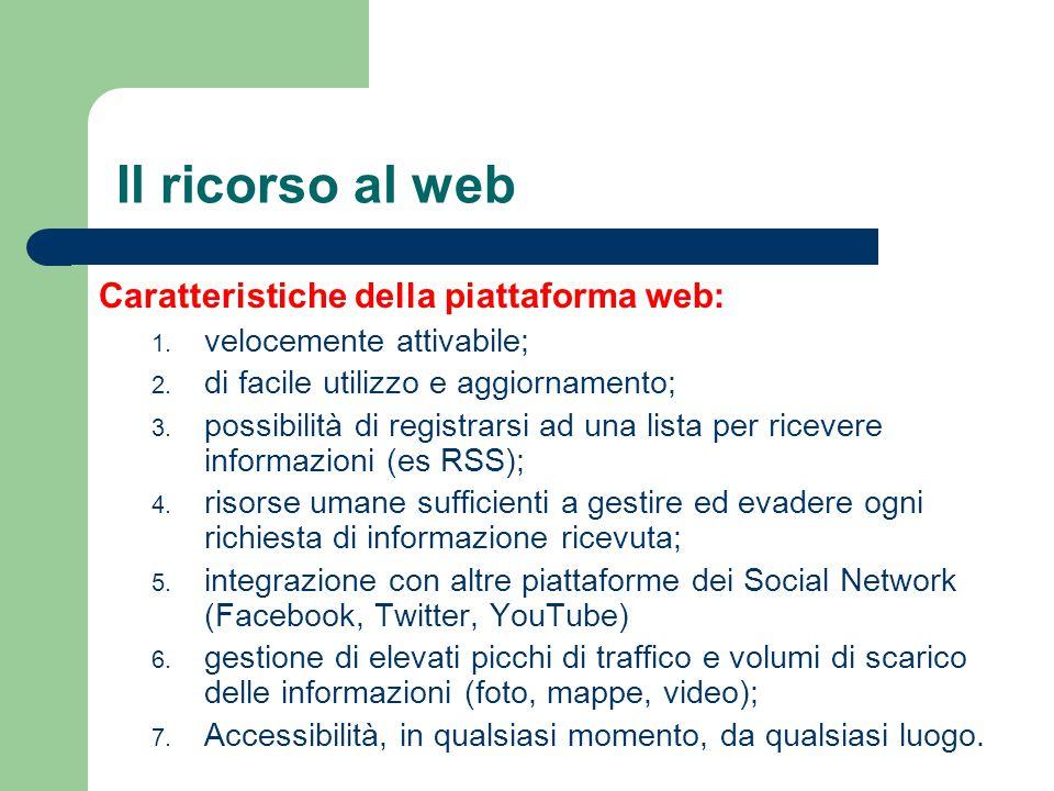 Il ricorso al web Caratteristiche della piattaforma web: